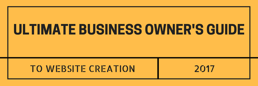 Ultimate Business Owner's Guide to Website Creation